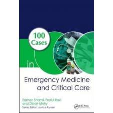 100 Cases in Emergency Medicine and Critical Care – Shamil,Eamon (Cambridge University Hospitals,Hills Road,Cambridge,CB2 0QQ,UK),Ravi,Praful (Mayo Clinic,200 1st St SW,Rochester,MN 55902,USA idegen nyelvű könyv