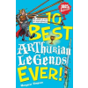10 Best Ever: Arthurian Legends
