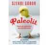 Paleolit PALEOLIT TÁPLÁLKOZÁS KEZDŐKNEK társadalom- és humántudomány