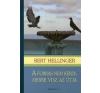 Bert Hellinger A FORRÁS NEM KÉRDI, MERRE VISZ AZ ÚTJA (PUHA) társadalom- és humántudomány