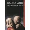 Martin Amis TALÁLKOZÁSOK HÁZA