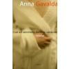 Anna Gavalda Csak azt szeretném, ha valaki várna rám valahol