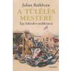 Julian Rathbone A túlélés mestere - Egy kalandor emlékiratai