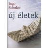 Ingo Schulze ÚJ ÉLETEK