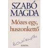 Szabó Magda Mózes egy, huszonkettő