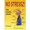 Martin Baxendale NO STRESSZ! - KALAUZ A FESZÜLTSÉG TÚLÉLÉSÉHEZ