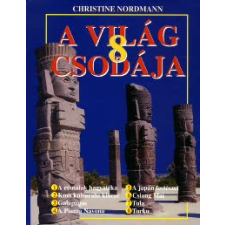 Christine Nordmann A VILÁG 10 CSODÁJA társadalom- és humántudomány