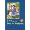 Lucy Maud Montgomery EMILY 3. - BAGOLYKACAJ