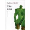 Csaplár Vilmos HITLER LÁNYA
