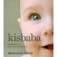 Desmond Morris KISBABA - AZ ELSŐ KÉT ÉV BÁMULATOS TÖRTÉNETE életmód, egészség