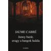 Jaume Cabré JUNOY BARÁT, AVAGY A HANGOK HALÁLA