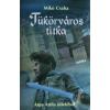 Mikó Csaba TÜKÖRVÁROS TITKA