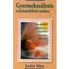 Jackie Mize GYERMEKSZÜLETÉS TERMÉSZETFELETTI MÓDON