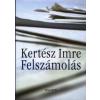 Kertész Imre FELSZÁMOLÁS