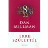 Dan Millman Erre születtél