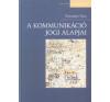 Trócsányi Sára A KOMMUNIKÁCIÓ JOGI ALAPJAI tankönyv