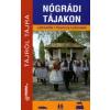 Fehér György, Faragó Zoltán, Szokoly Miklósné NÓGRÁDI TÁJAKON - TÁJRÓL TÁJRA -