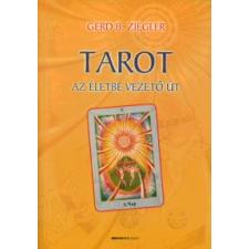 Gerd B. Ziegler TAROT - AZ ÉLETBE VEZETŐ ÚT ezoterika