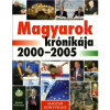 MAGYAROK KRÓNIKÁJA 2000-2005.