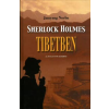 Jamyang Norbu SHERLOCK HOLMES TIBETBEN - Az elveszett évek nyomában (Regény)
