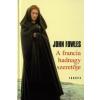 John Fowles A francia hadnagy szeretője