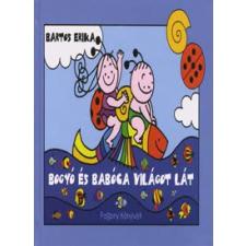 Bartos Erika BOGYÓ ÉS BABÓCA VILÁGOT LÁT gyermek- és ifjúsági könyv