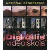 Peter Wells DIGITÁLIS VIDEÓISKOLA (NATIONAL GEOGRAPHIC)