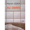 Martin Gülich AZ ÖLELÉS