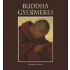 BUDDHA GYERMEKEI