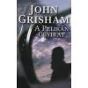 John Grisham A PELIKÁN ÜGYIRAT