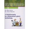 dr. Rácz István, dr. Timár Marietta A fekélybetegség és a Helicobacter pylori-fertőzöttség