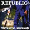 Republic Tiszta udvar, rendes ház (CD)