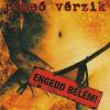 Rómeó Vérzik Engedd belém! (CD)