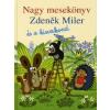 Zdeněk Miler NAGY MESEKÖNYV - ZDENEK MILER ÉS A KISVAKOND