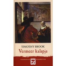 Timothy Brook VERMEER KALAPJA - A TIZENHETEDIK SZÁZAD ÉS A GLOBALIZÁCIÓ HAJNALA gyermek- és ifjúsági könyv