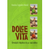 Annalisa Coppolaro-Nowell DOLCE VITA /ÚTMUTATÓ ITÁLIÁHOZ ÉS AZ OLASZOKHOZ