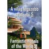 dr. Kiss Róbert Richard A VILÁG LEGSZEBB SZÁLLODÁI 5. /FANTASTIC HOTELS OF THE WORLD 5.