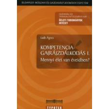 Laáb Ágnes KOMPETENCIAGA(RÁ)ZDÁLKODÁS I. - MENNYI ÉLET VAN ÉVEIDBEN? tankönyv