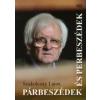 Szakolczay Lajos PÁRBESZÉDEK ÉS PERBESZÉDEK