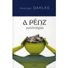Ruediger Dahlke A PÉNZ PSZICHOLÓGIÁJA gazdaság, üzlet
