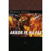Kurucz Gyula AKKOR IS, HA FÁJ