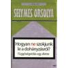 Selymes Orsolya Hogyan ne szokjunk le a dohányzásról?