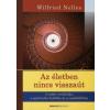 Wilfried Nelles AZ ÉLETBEN NINCS VISSZAÚT - A TUDAT EVOLÚCIÓJA, A SPIRITUÁLIS FEJLŐDÉS ÉS A CSALÁDÁLLÍTÁS