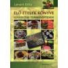 Lénárt Gitta Élő ételek könyve
