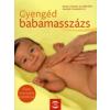 Sabine Grabosch, Rahel Rehm-Schweppe GYENGÉD BABAMASSZÁZS - SIACU MASSZÁZS BABÁKNAK