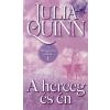 Julia Quinn A HERCEG ÉS ÉN - A BRIDGERTON CSALÁD 1.