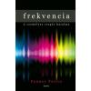 Penney Peirce FREKVENCIA - A személyes rezgés hatalma