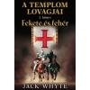 Jack Whyte FEKETE ÉS FEHÉR - A TEMPLOM LOVAGJAI 1. KÖNYV