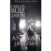 Carlos Ruiz Zafón ANGYALI JÁTSZMA