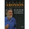 Elliot Aronson Életem és a szociálpszichológia
